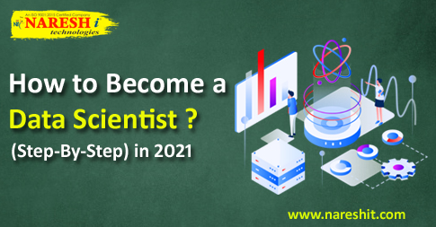 How to Become a Data Scientist (Step-By-Step) in 2021 - NareshIT