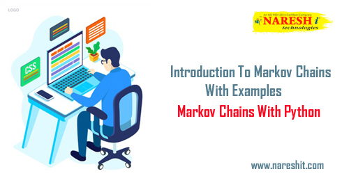 Introduction To Markov Chains With Examples - Markov Chains With Python | NareshIT